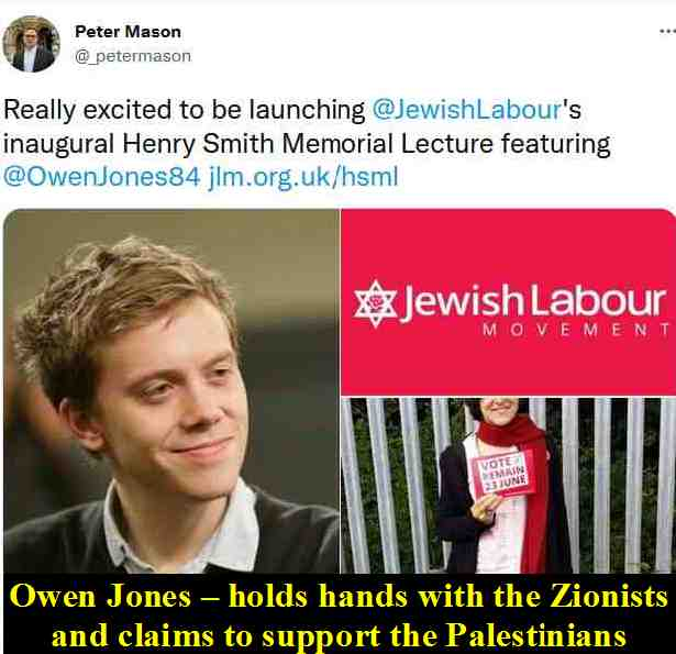 Owen Jones Hawks His Conscience Around the Left Posing as a Supporter of both the Palestinians and the Zionists